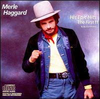 His Epic Hits: First Eleven to Be Continued - Merle Haggard