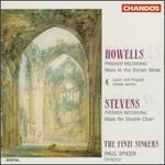 Howells & Stevens: Choral Works