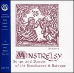 Minstrelsy: Songs and Dances of the Renaissance and Baroque
