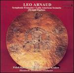 Leo Arnaud: Symphonic Frantaise; Latin American Scenario; Olympic Fanfare