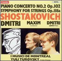 Shostakovich: Piano Concerto No. 2; Symphony for Strings - Carolyn Christie (piccolo); Claire Newman (bassoon); Dmitri Shostakovich, Jr. (piano); I Musici de Montr�al;...
