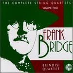 Frank Bridge: String Quartets, Volume 2