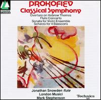 Sergey Prokofiev: Classical Symphony; Overture on Hebrew Themes; Flute Concerto; Sonata for Violin Ensemble - John Orford (bassoon); Jonathan Snowden (flute); Martin Gatt (bassoon); Melbon Mackie (bassoon); Meyrick Alexander (bassoon);...