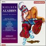 Nielsen: Aladdin (Premiere Recording)