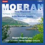 E.J. Moeran: Three Rhapsodies; In the Mountain Country