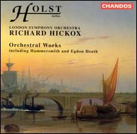 Holst: Orchestral Works - London Symphony Orchestra; Richard Hickox (conductor)