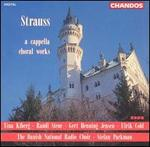 Strauss: a Capella Choral Works