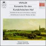 Antonio Vivaldi: Konzerte f?r den Kurs?chsischen Hof