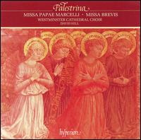 Giovanni Pierluigi da Palestrina: Missa Papae Marcelli; Missa Brevis - Westminster Cathedral Choir; David Hill (conductor)