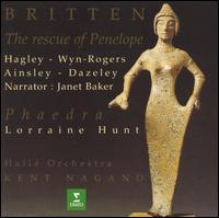 Britten: The Rescue of Penelope; Phaedra - Alison Hagley (soprano); Catherine Wyn-Rogers (mezzo-soprano); Janet Baker; John Mark Ainsley (tenor);...