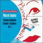 Arnold Schoenberg: Pierrot Lunaire; Chamber Symphony Op. 9