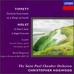 Michael Tippett: Fantasia Concertante on a Theme of Corelli; Gustav Holst: St. Paul's Suite; A Fugal Concerto