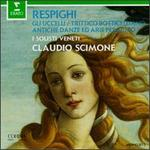 Respighi: Ancient Dances & Airs for Lute / the Birds / Three Botticelli Pictures