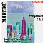Bohuslav Martinu: Symphony Nos.2 & 6