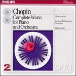 Frederic Chopin: Complete Works for Piano and Orchestra