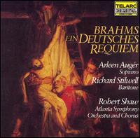 Brahms: Ein Deutsches Requiem - Arleen Aug�r (soprano); Richard Stilwell (baritone); Atlanta Symphony Chorus (choir, chorus); Atlanta Symphony Orchestra;...