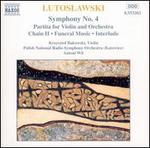 Lutoslawski: Symphony No. 4; Partita for Violin & Orchestra
