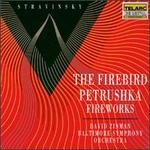 Igor Stravinsky: The Firebird; Petrushka; Fireworks