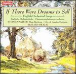 If There Were Dreams to Sell: English Orchestral Songs