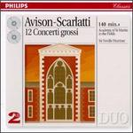 Charles Avison & Domenico Scarlatti: Twelve Concerti Grossi