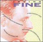 Chamber Music of Irving Fine - Alyssa Hess (harp); Chris Finckel (cello); Janet Lyman Hill (viola); Juilliard String Quartet; Linda Quan (violin);...