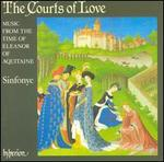 The Courts of Love: Music From the Time of Eleanor of Aquitaine-Sinfonye