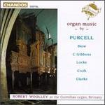 Organ Music by Purcell, Blow, C. Gibbons, Locke, Croft & Clarke