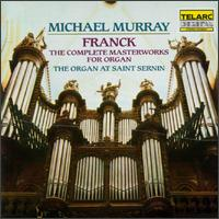 Franck: Complete Masterworks for Organ - Michael Murray (organ)