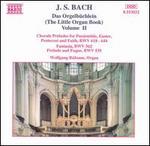 J. S. Bach: Das Orgelb?chlein, Vol. 2