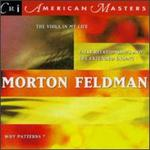 Morton Feldman: The Viola in My Life; False Relationships and the Extended Ending; Why Patterns?