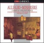 """Allegri: Miserere; Lassus: Missa super """"Bell' Amfitrit' altera""""; Palestrina: Missa """"Veni sponsa Christi"""""""