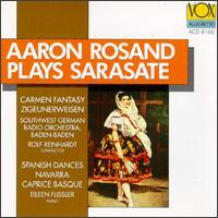 Aaron Rosand Plays Sarasate - Aaron Rosand (violin); Eileen Flissler (piano); SWR Baden-Baden and Freiburg Symphony Orchestra; Rolf Reinhardt (conductor)