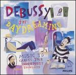 Debussy for Daydreaming: Music to Caress Your Innermost Thoughts