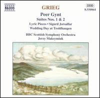 Grieg: Peer Gynt Suites Nos. 1 & 2; Lyric Pieces; Sigurd Jorsalfar; Wedding Day at Troldhaugen - BBC Scottish Symphony Orchestra; Jerzy Maksymiuk (conductor)
