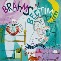 Brahms at Bedtime: A Sleepytime Serenade - Arthur Grumiaux (violin); Beaux Arts Trio; Berlin Philharmonic Octet (clarinet); Claudio Arrau (piano); Gy�rgy Seb�k (piano);.