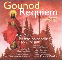 Gounod: Requiem; Ave Maria; Marche Solonelle - Pascale Melis (organ); Bernard Thomas Orchestra; Francis Bardot (conductor)