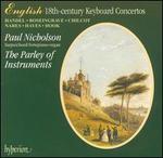 English 18th-Century Keyboard Concertos-Handel * Rosingrave * Chilcott * Nares * Hayes * Hook (English Orpheus Vol 22) /Nicholson * Parley of Instruments * Holman
