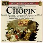 Chopin: Fantaisie Impromptu; Nocturnes in B flat minor Op. 1 No. 1 & E flat major Op. 9 No. 2; Minute Waltz Op. 64/1