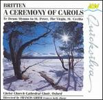 Benjamin Britten: A Ceremony of Carols; Te Deum; Hymns
