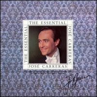 The Essential Jos� Carreras - Ariel Ram�rez (piano); Ariel Ram�rez (synclavier); Ariel Ram�rez (harpsichord); Jos� Carreras (tenor);...