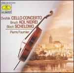 Dvor�k: Cello Concerto; Bruch: Dol Nidrei; Bloch: Schelomo