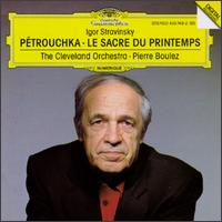 Stravinsky: Petrouchka; Le Sacre de printemps - Cleveland Orchestra; Pierre Boulez (conductor)