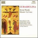 Gubaidulina: Seven Words; Silenzio; In Croce