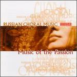 Russian Choral Music: Music of the Passion in Russian Tradition
