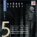 Ligeti: Edition Five Mechanical Music