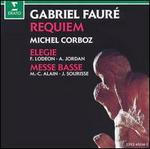Faur�: Requiem; Elegie; Messe Basse