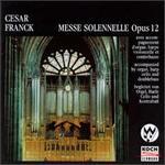 Franck: Messe Solennelle Op.12