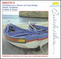 Britten: Variations on a Theme of Frank Bridge; Simple Symphony; Prelude & Fugue - Northern Sinfonia; Richard Hickox (conductor)