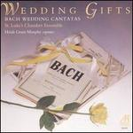 Wedding Gifts: Bach Wedding Cantatas