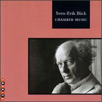 Sven-Erik B�ck: Chamber Music - Arne Torger (piano); Bengt Arsenius (percussion); Berwald Quartet; Bjorn Liljequist (percussion); Bo Eriksson (cello);...
